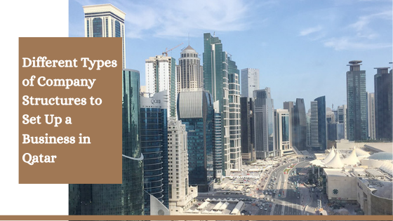 Different Types of Company Structures to Set Up a Business in Qatar