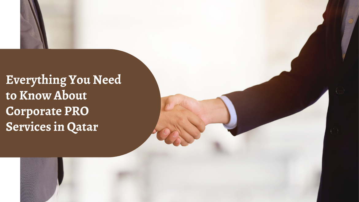 Everything You Need to Know About Corporate PRO Services in Qatar