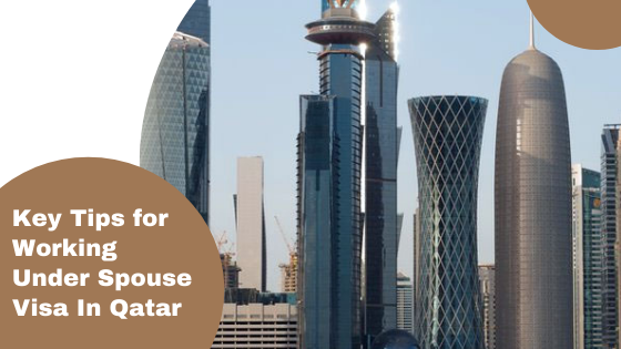Key Tips for Working Under Spouse Visa In Qatar