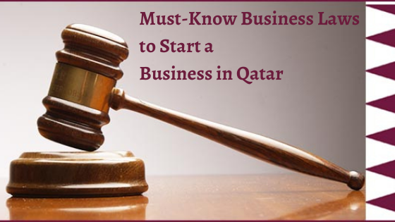Must-Know Business Laws to Start a Business in Qatar