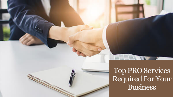 What are the Top PRO Services Required For Your Business?