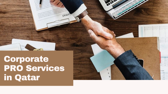 Corporate PRO Services in Qatar: What Are Their Advantages?